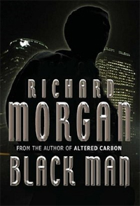Black Man, by Richard Morgan