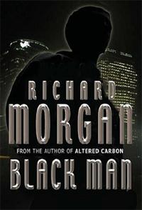 Black Man, by Richard Morgan