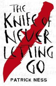 """The Knife of Never Letting Go"""