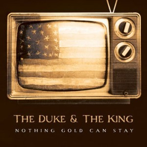 "The Duke and the King - ""Nothing Gold Can Stay"""