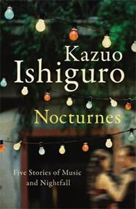 Nocturnes, by Kazuo Ishiguro