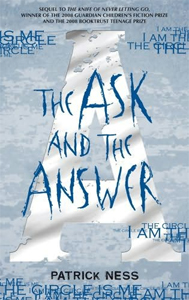 """""""The Ask and The Answer"""" by Patrick Ness"""