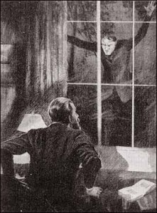 """He was outside the window, Mr. Holmes, with his face pressed against the glass."""