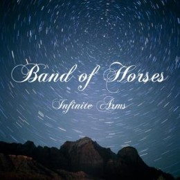 'Inifnite Arms', by Band of Horses